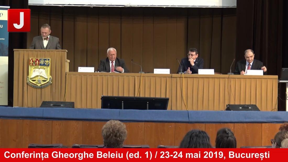 Conferința Gheorghe Beleiu (ed. 1) / 23-24 mai 2019, București   PANEL 1