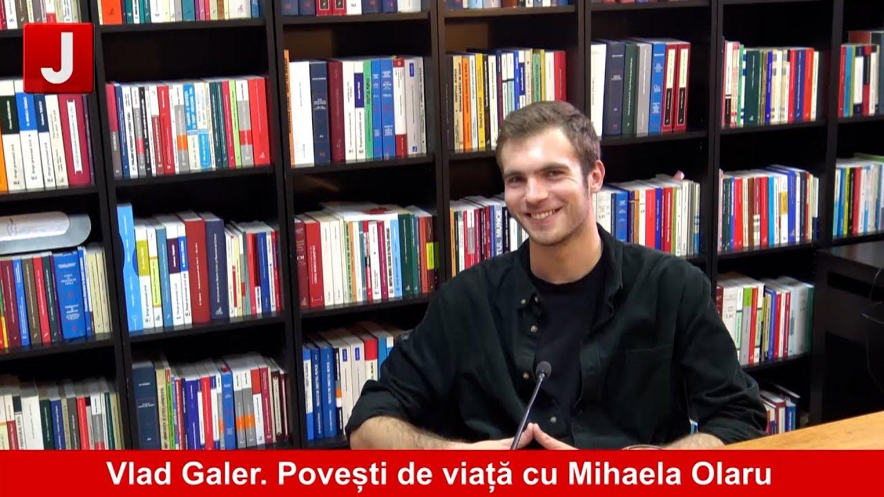 Vlad Galer. Povești de viață cu Mihaela Olaru