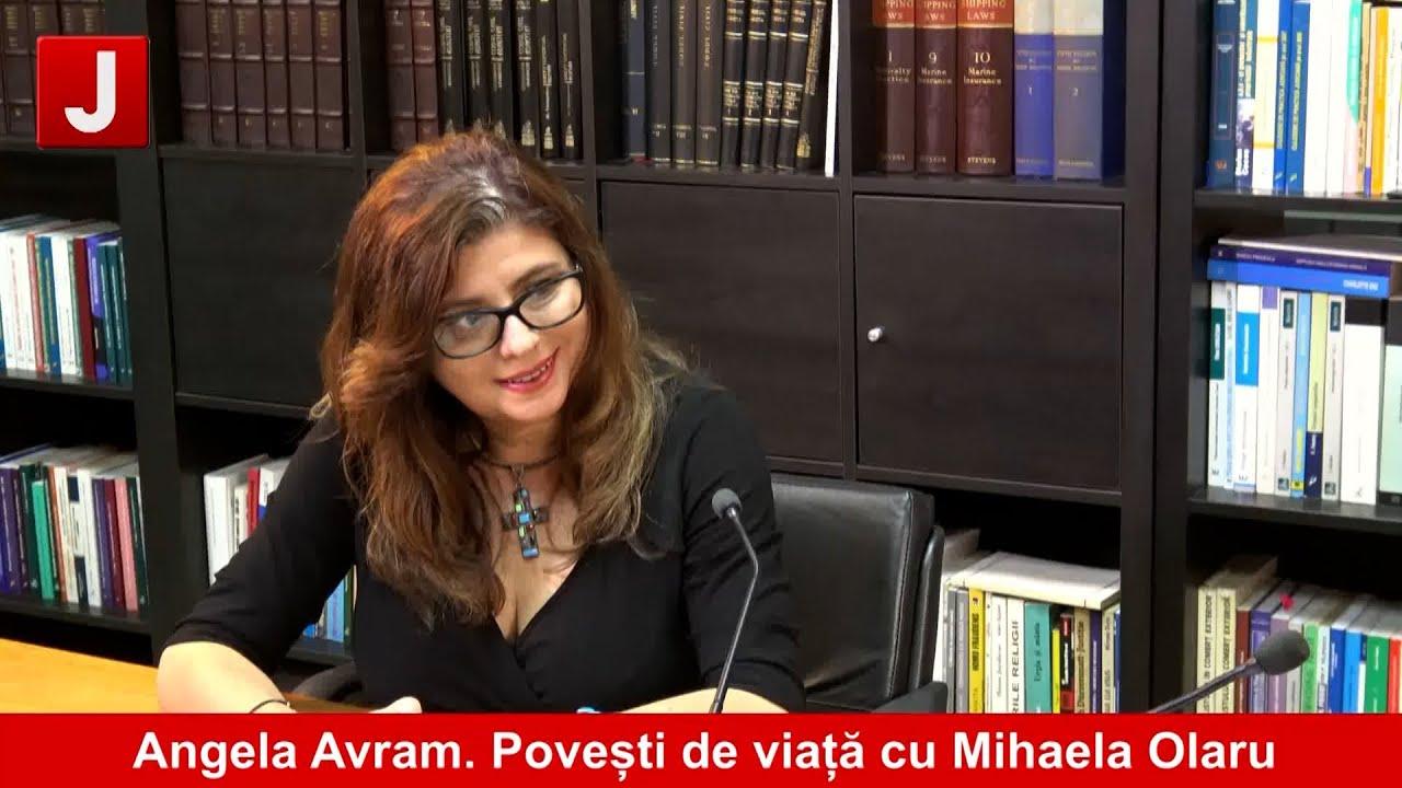 Angela Avram. Povești de viață cu Mihaela Olaru