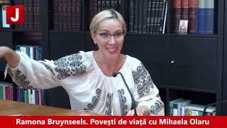 Ramona Ioana Bruynseels. Povești de viață cu Mihaela Olaru