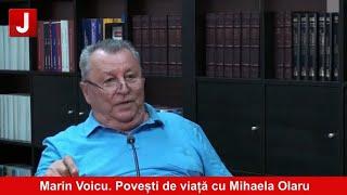 Marin Voicu. Povești de viață cu Mihaela Olaru