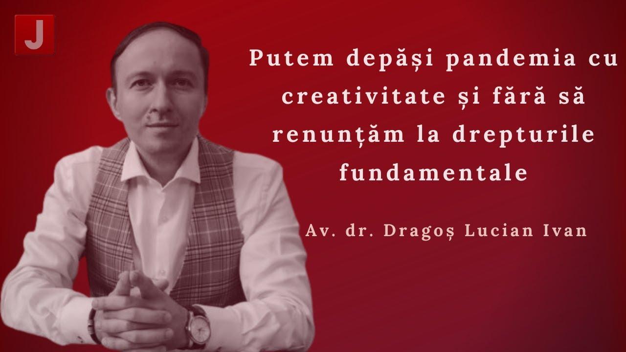 Interviu Av. dr. Dragoș Lucian Ivan
