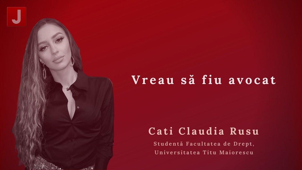 Cati Claudia Rusu: Vreau să fiu avocat