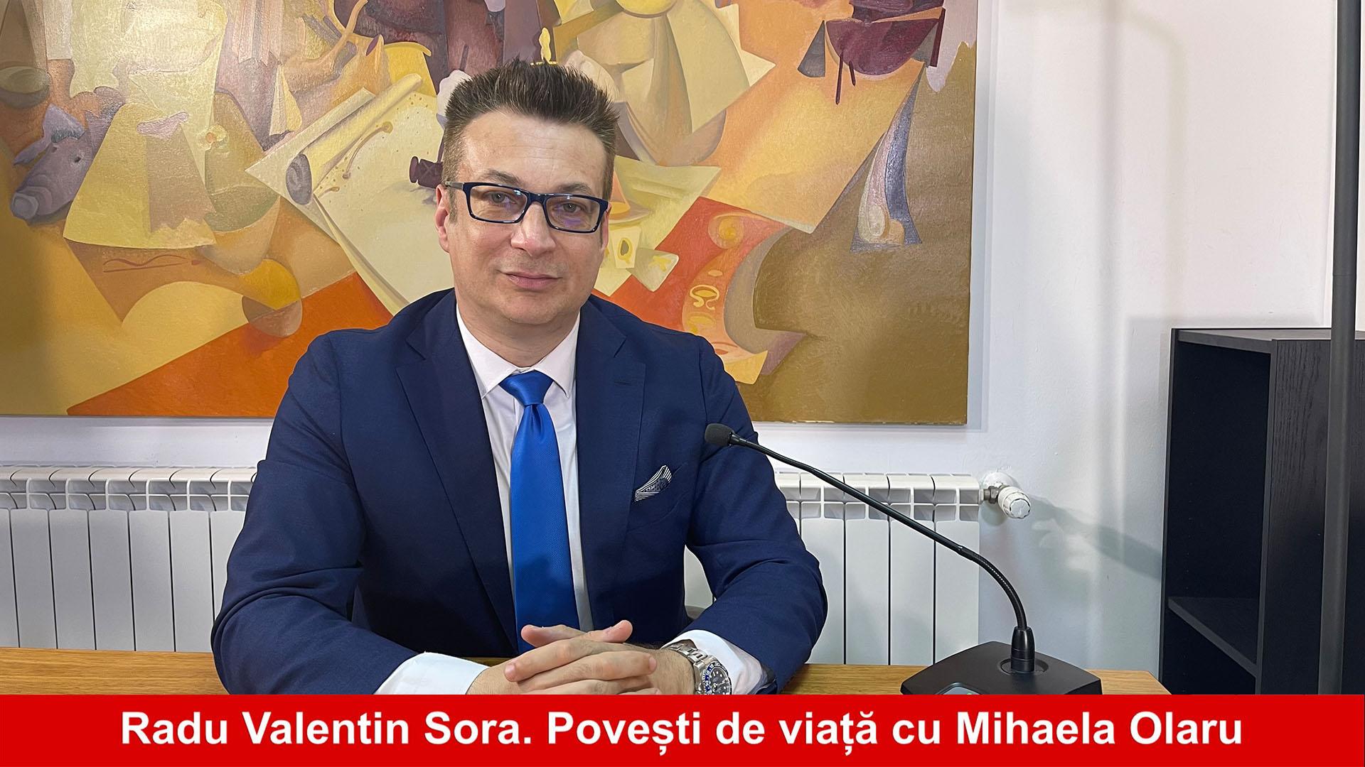 Avocatura, marea mea iubire, Radu Valentin Sora   Povești de viață cu Mihaela Olaru
