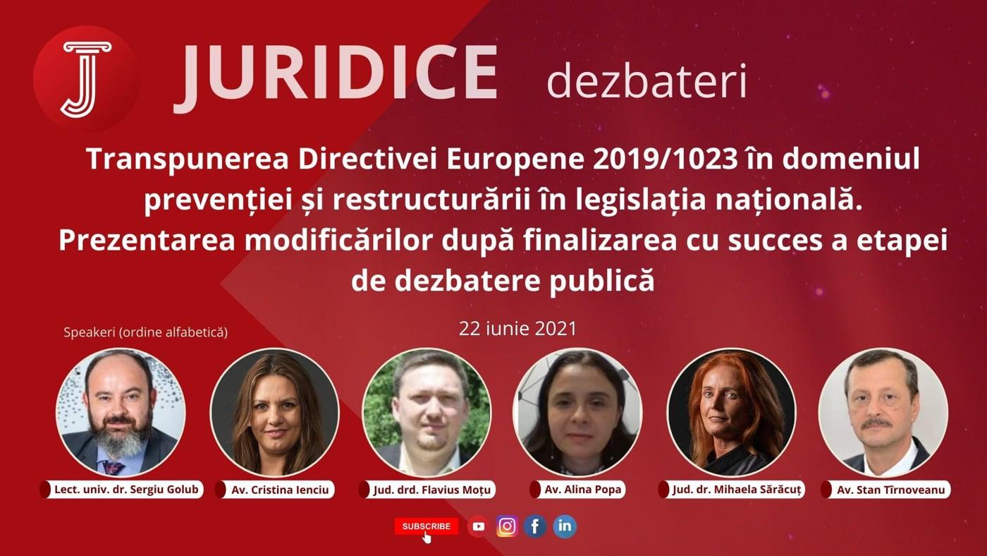 Transpunerea Directivei Europene 2019/1023 în domeniul prevenției și restructurării în legislația națională. Prezentarea modificărilor după finalizarea cu succes a etapei de dezbatere publică (ediția 471)