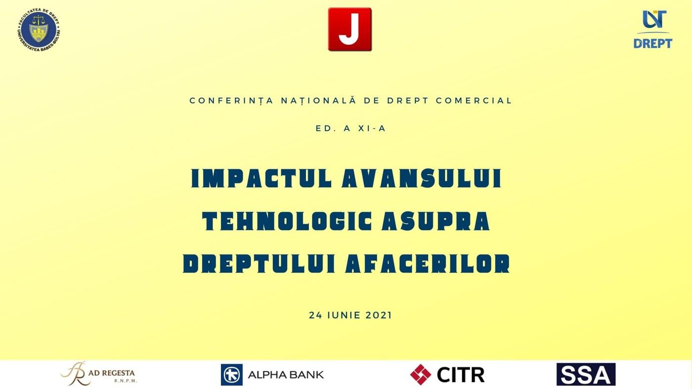 Conferința Națională de Drept Comercial. Ed. a XI-a. Impactul avansului tehnologic asupra dreptului afacerilor | PANELUL II