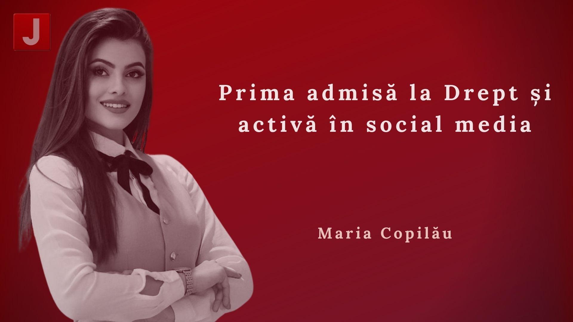 Maria Copilău: Prima admisă la Drept și activă în social media