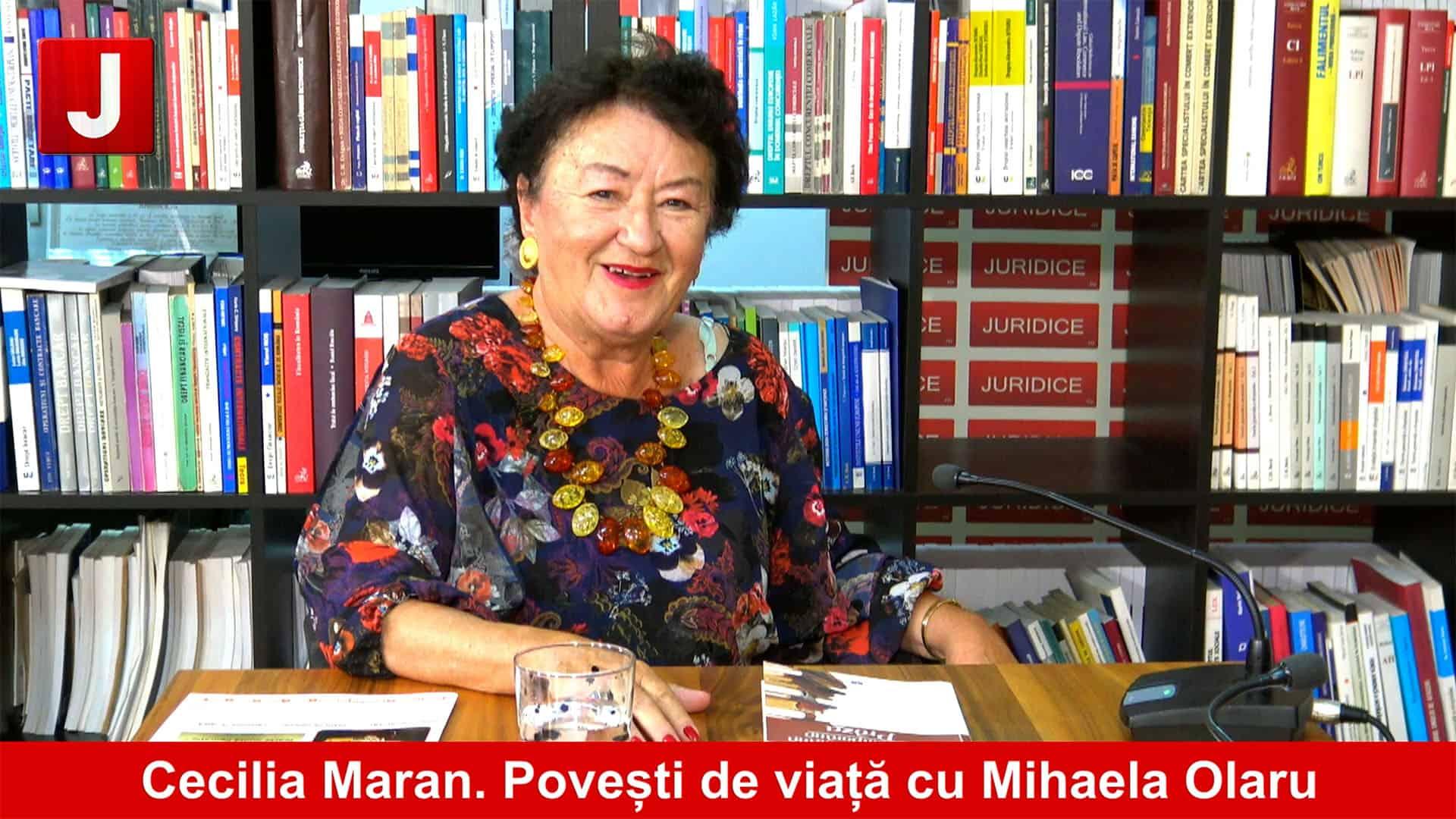 Amintirile unui avocat despre lumea justiţiei, Cecilia Maran I Povești de viață cu Mihaela Olaru
